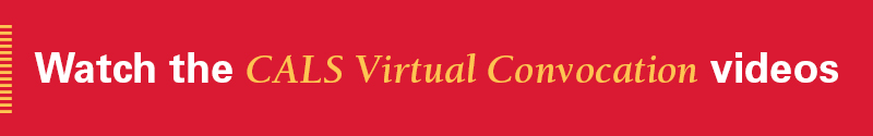 Click to watch the CALS Virtual Convocation videos
