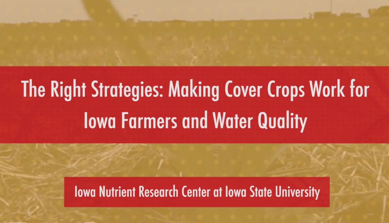 Video title page: The Right Strategies: Making Cover Crops Work for Iowa Farmers and Water Quality